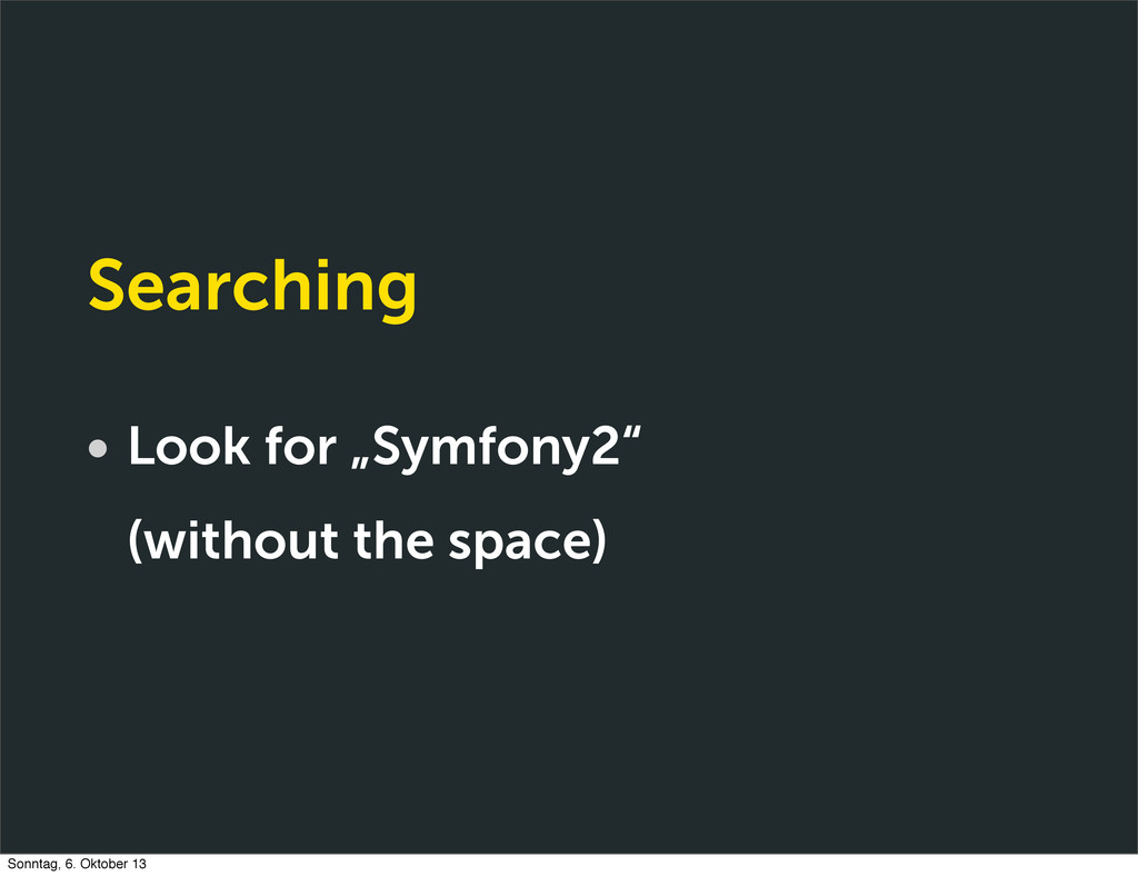 """Searching • Look for """"Symfony2"""" (without the sp..."""