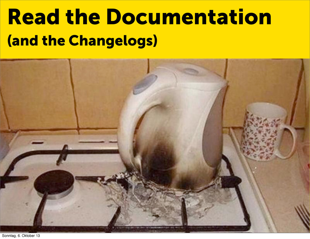 Read the Documentation (and the Changelogs) Son...