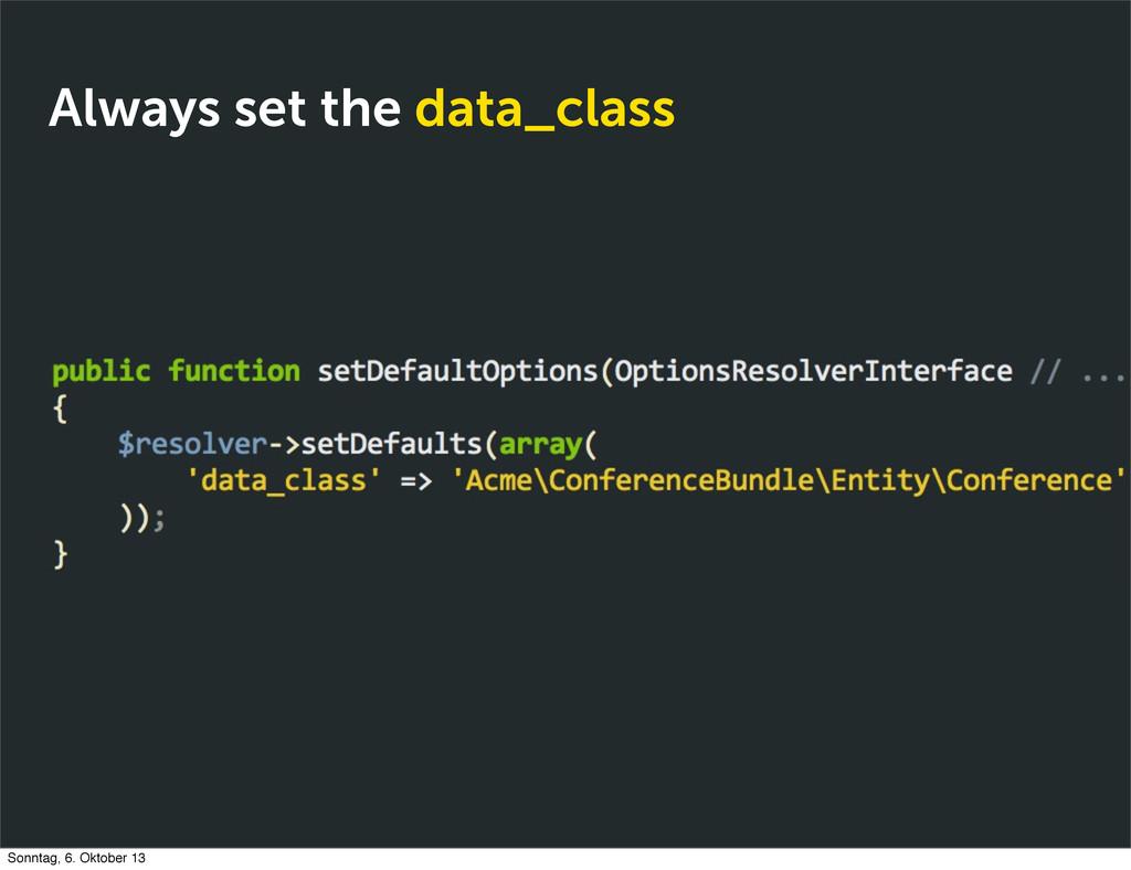 Always set the data_class Sonntag, 6. Oktober 13