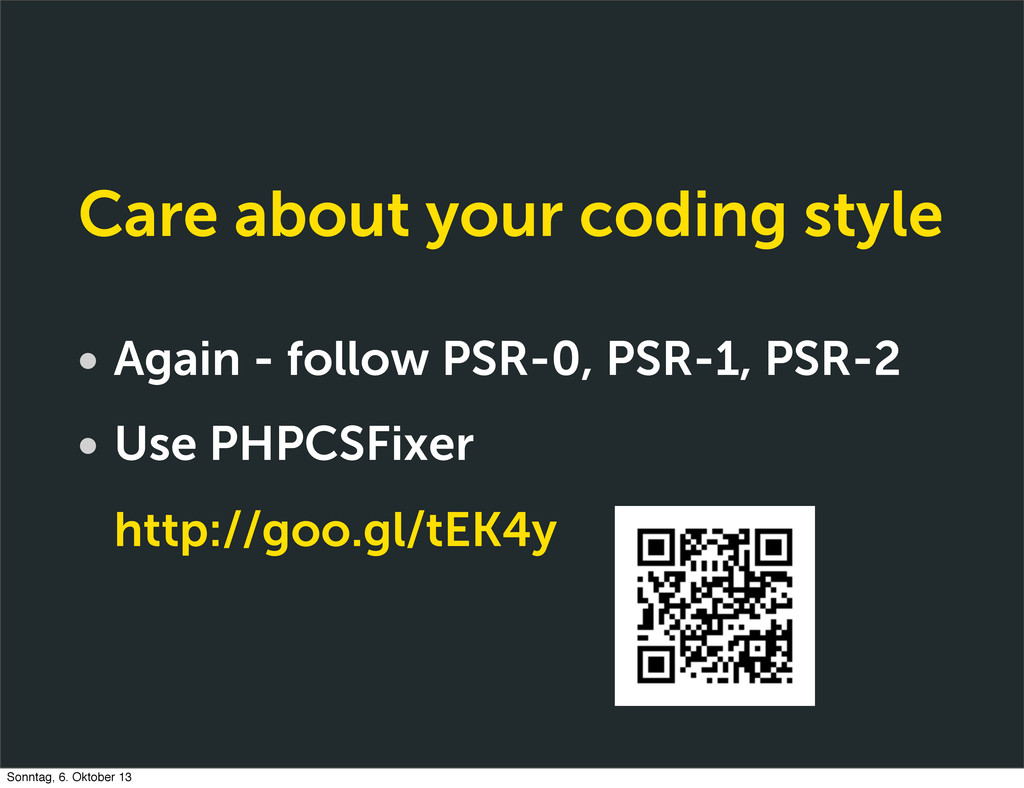 Care about your coding style • Again - follow P...