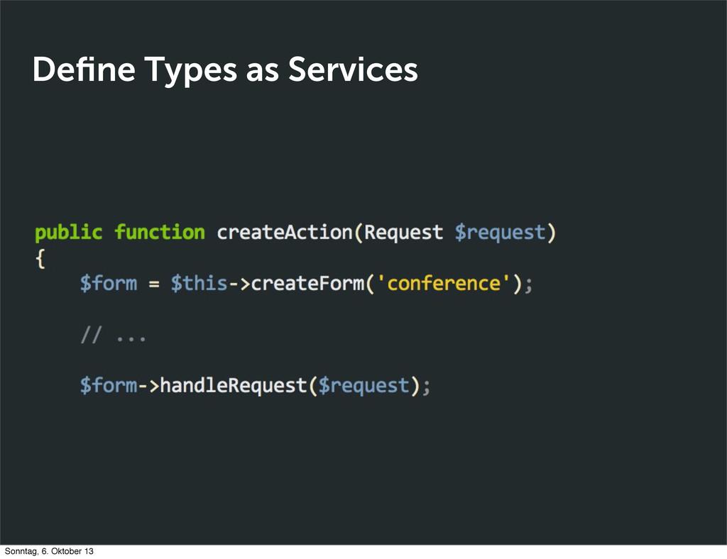 Define Types as Services Sonntag, 6. Oktober 13