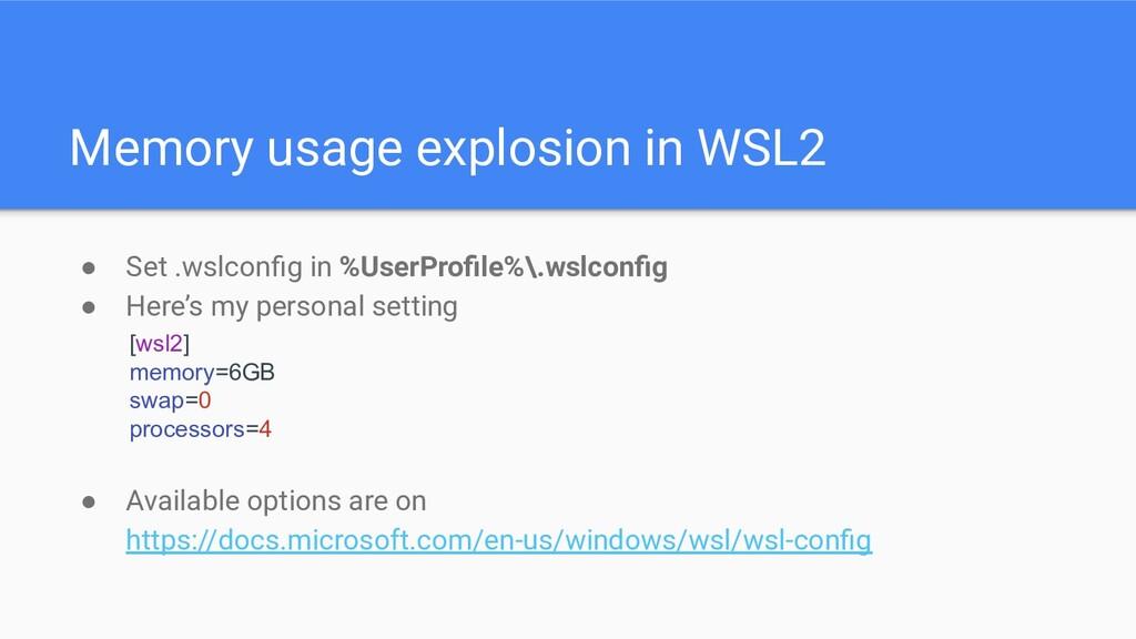 ● Set .wslconfig in %UserProfile%\.wslconfig ● Her...