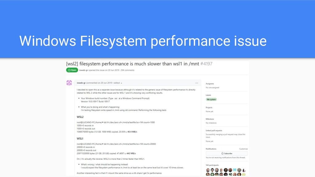 Windows Filesystem performance issue