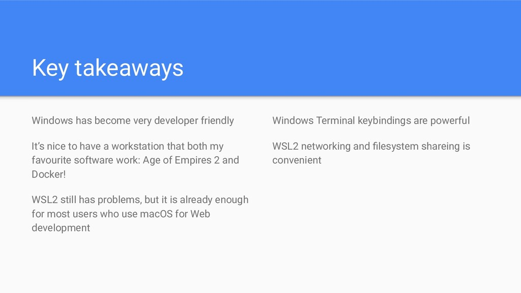 Key takeaways Windows has become very developer...