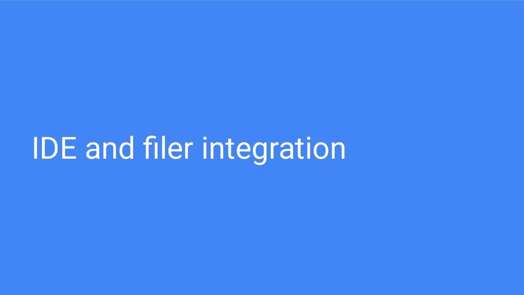 IDE and filer integration
