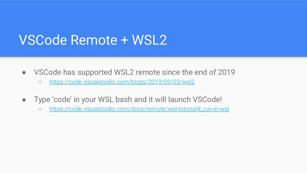 VSCode Remote + WSL2 ● VSCode has supported WSL...