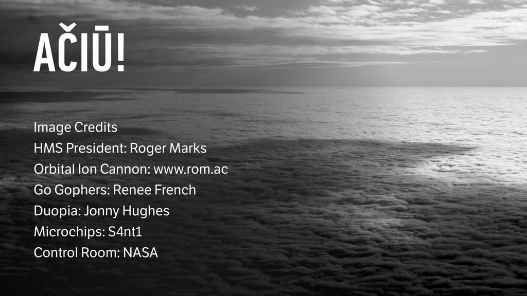 AČIŪ! Image Credits HMS President: Roger Marks...