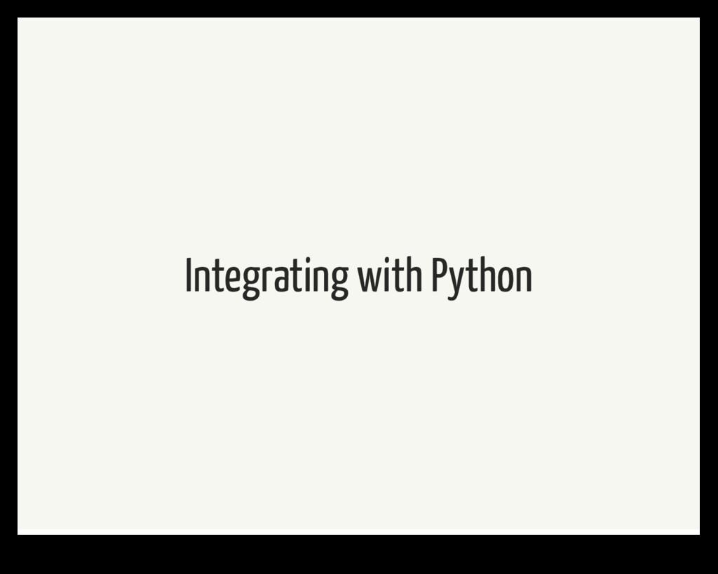 Integrating with Python