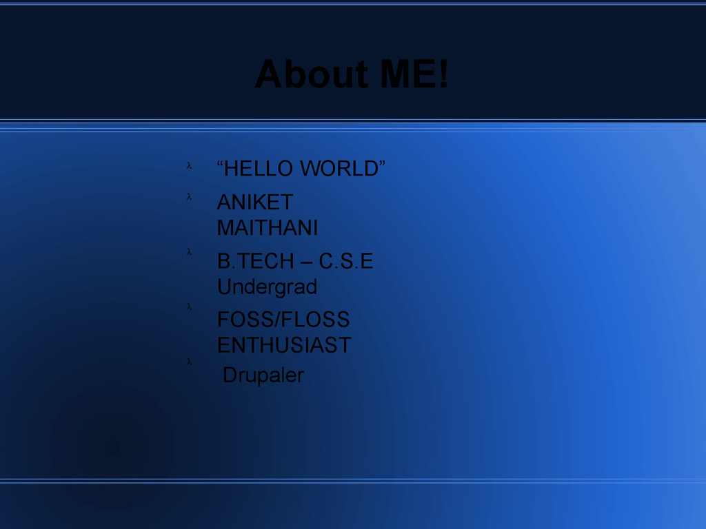 """About ME! """"HELLO WORLD"""" ANIKET MAITHANI B.TECH ..."""