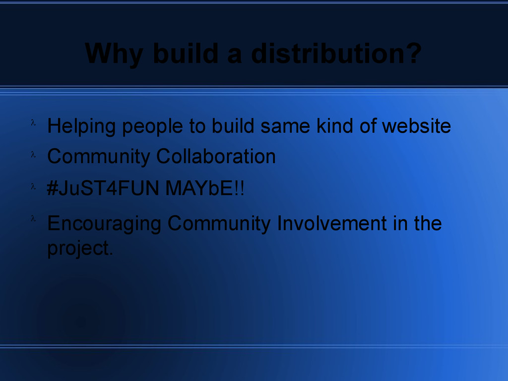 Why build a distribution? Helping people to bui...