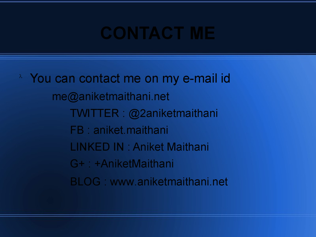 CONTACT ME You can contact me on my e-mail me@a...