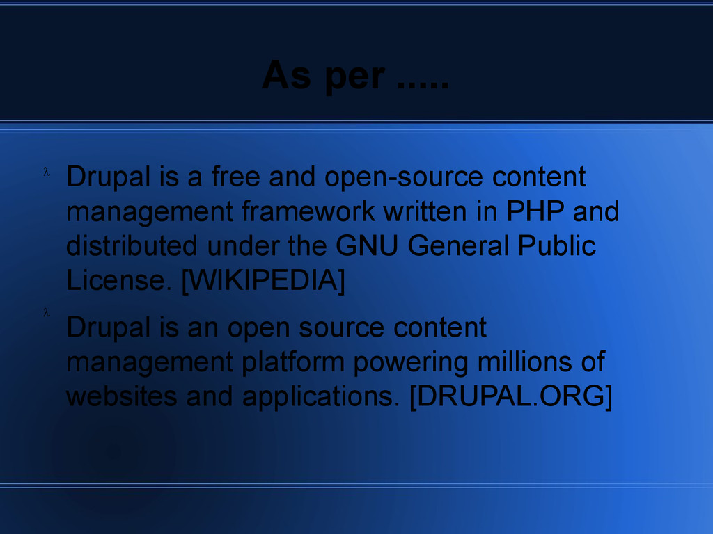 As per ..... Drupal is a free and open-source c...