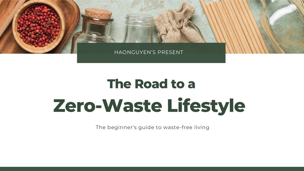 HAONGUYEN'S PRESENT Zero-Waste Lifestyle The be...