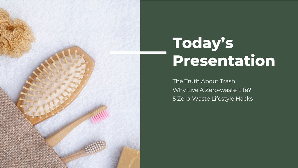Today's Presentation The Truth About Trash Why ...