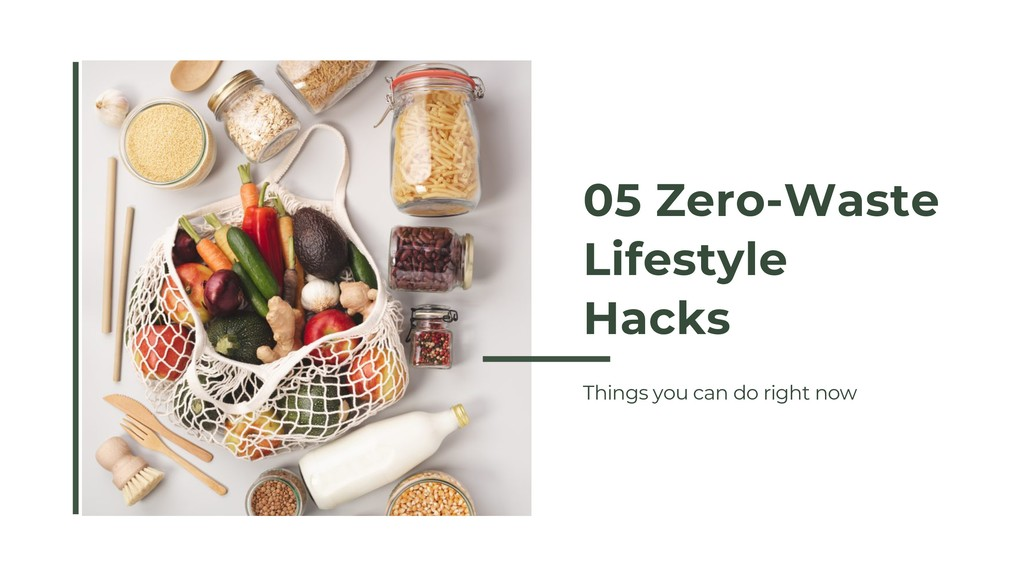 05 Zero-Waste Lifestyle Hacks Things you can do...