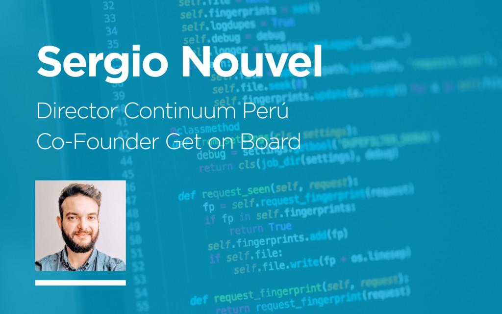 Sergio Nouvel Director Continuum Perú Co-Founde...