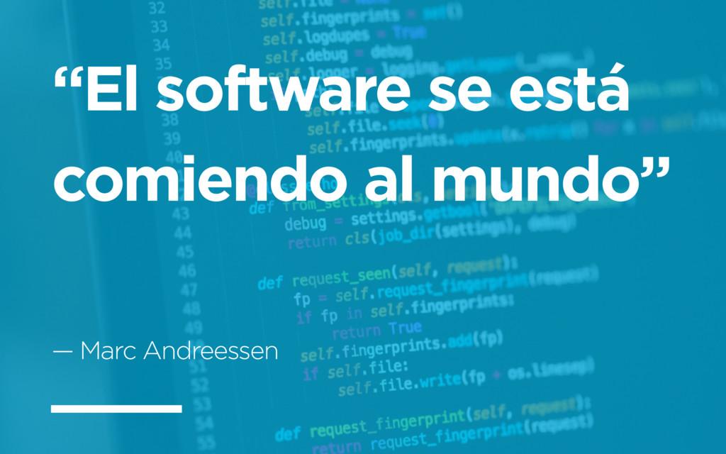 """""""El software se está comiendo al mundo"""" — Marc ..."""