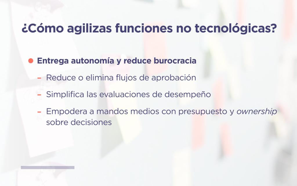 ¿Cómo agilizas funciones no tecnológicas? •Entr...