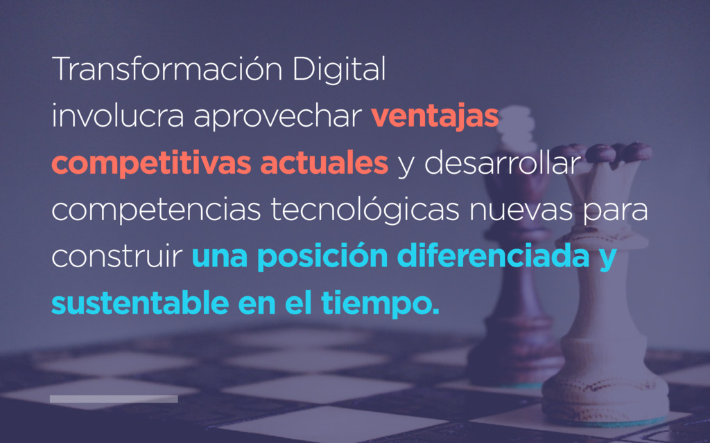 Transformación Digital involucra aprovechar ven...