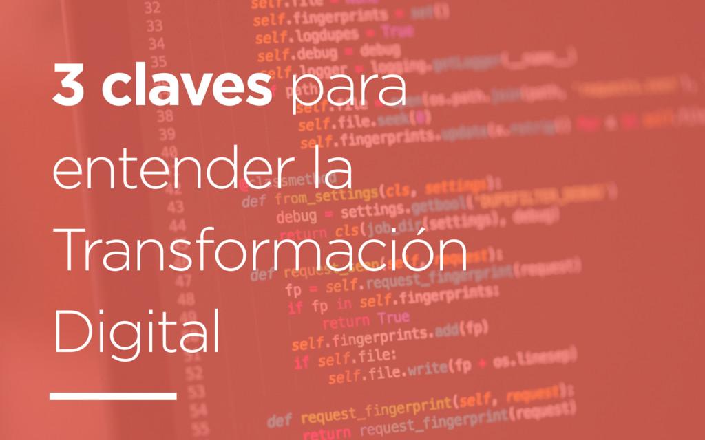 3 claves para entender la Transformación Digital
