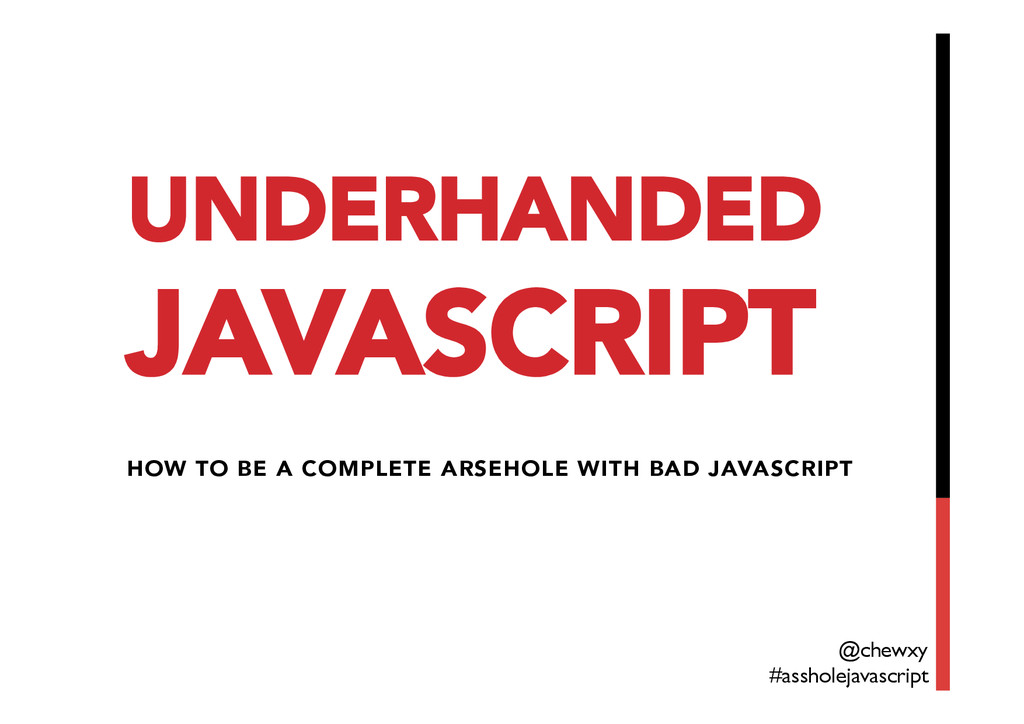 UNDERHANDED JAVASCRIPT