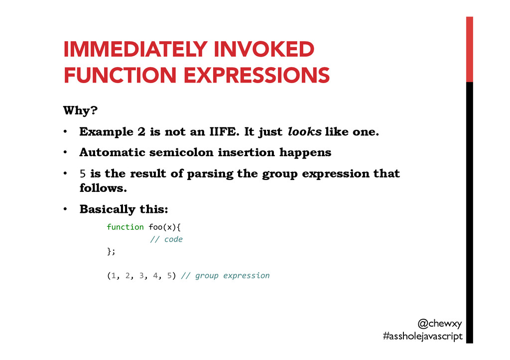 IMMEDIATELY INVOKED FUNCTION EXPRESSIONS Why? •...