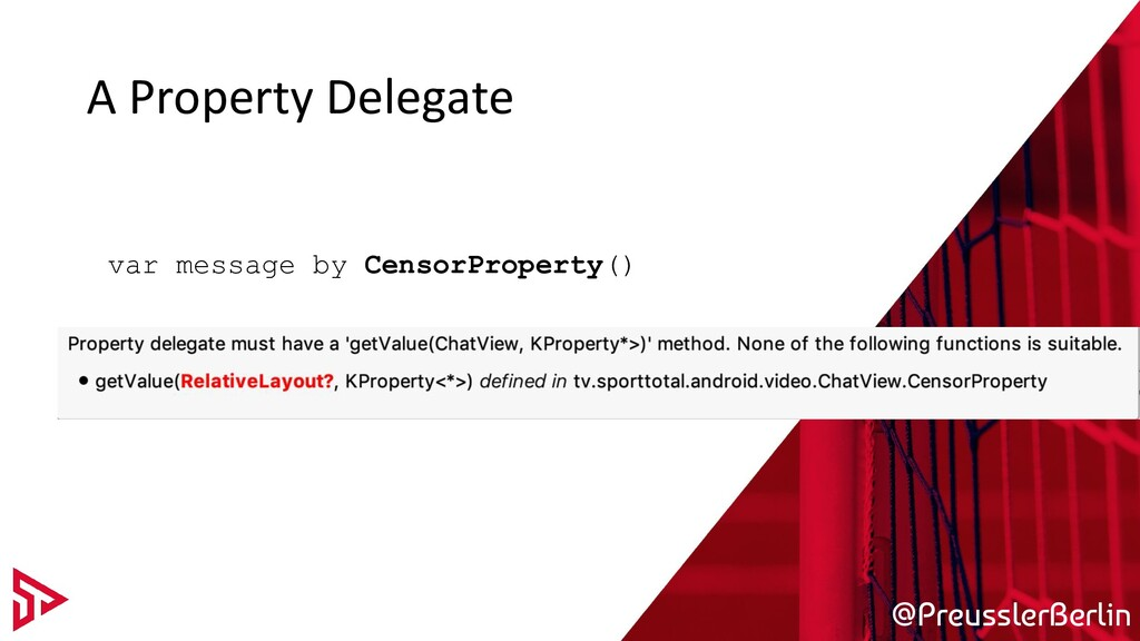 @PreusslerBerlin A Property Delegate var messag...