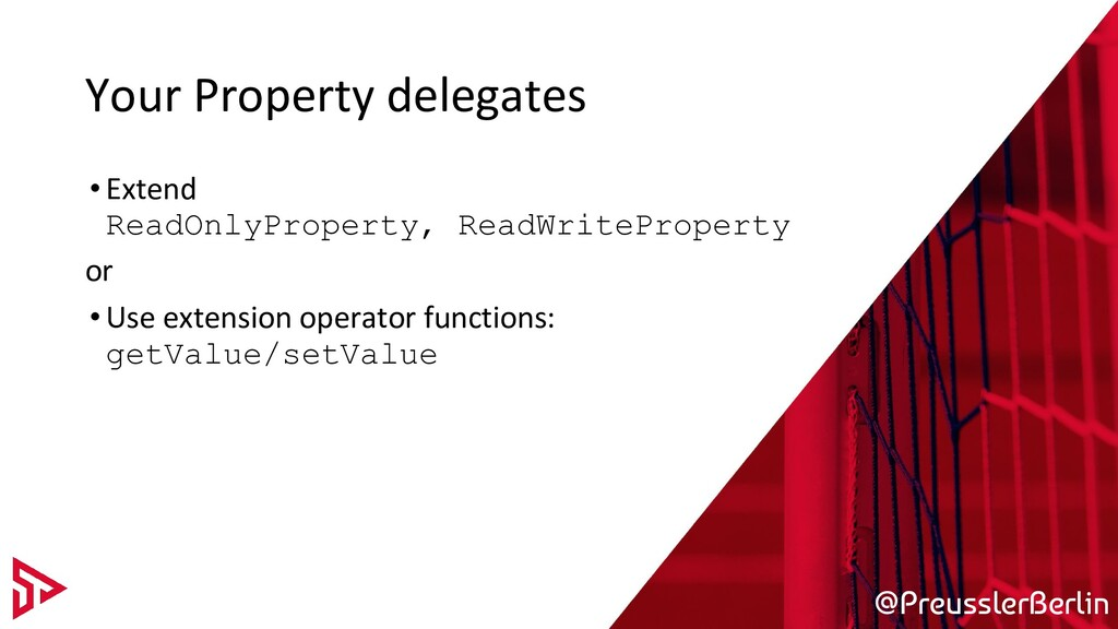 @PreusslerBerlin Your Property delegates •Exten...