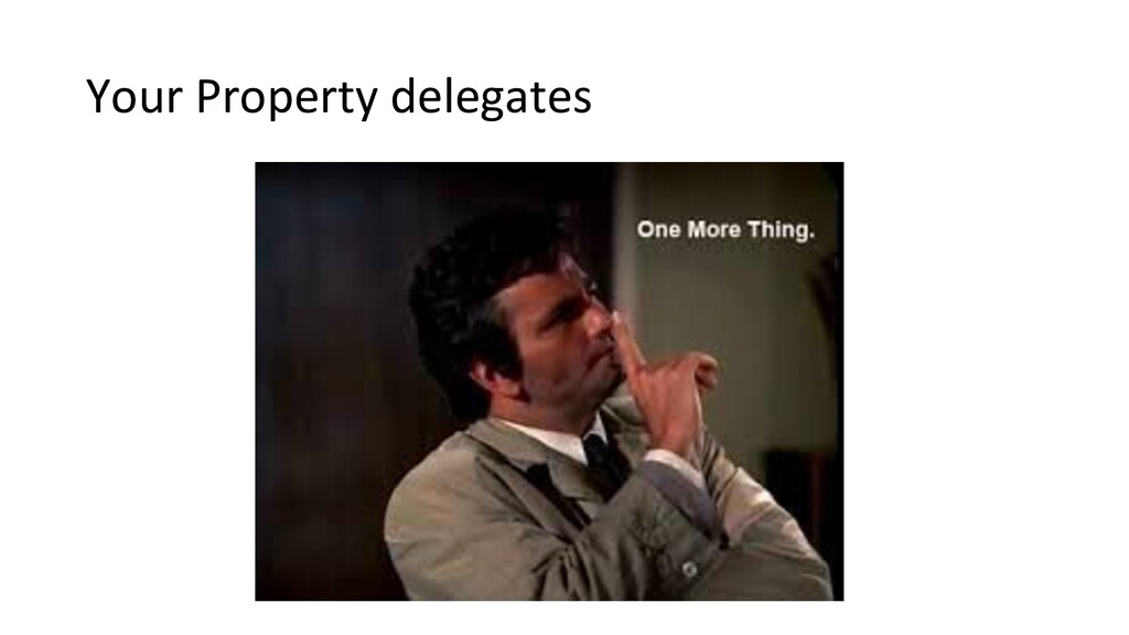 Your Property delegates