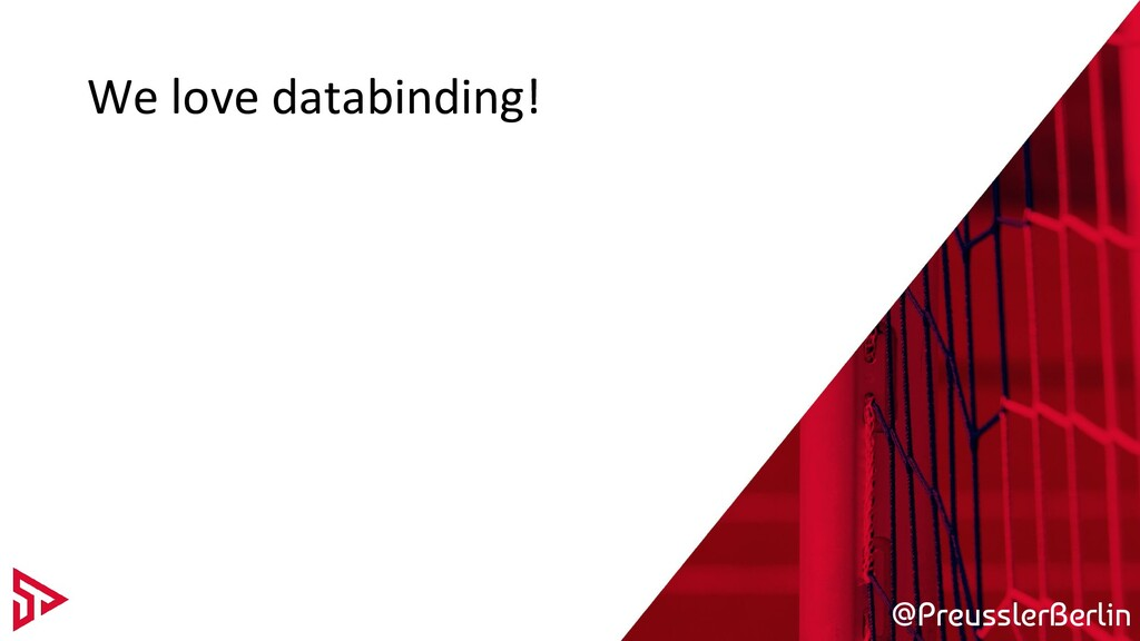 @PreusslerBerlin We love databinding!