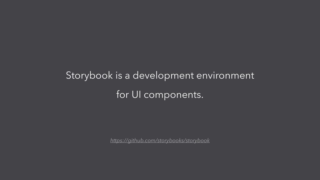 Storybook is a development environment for UI c...