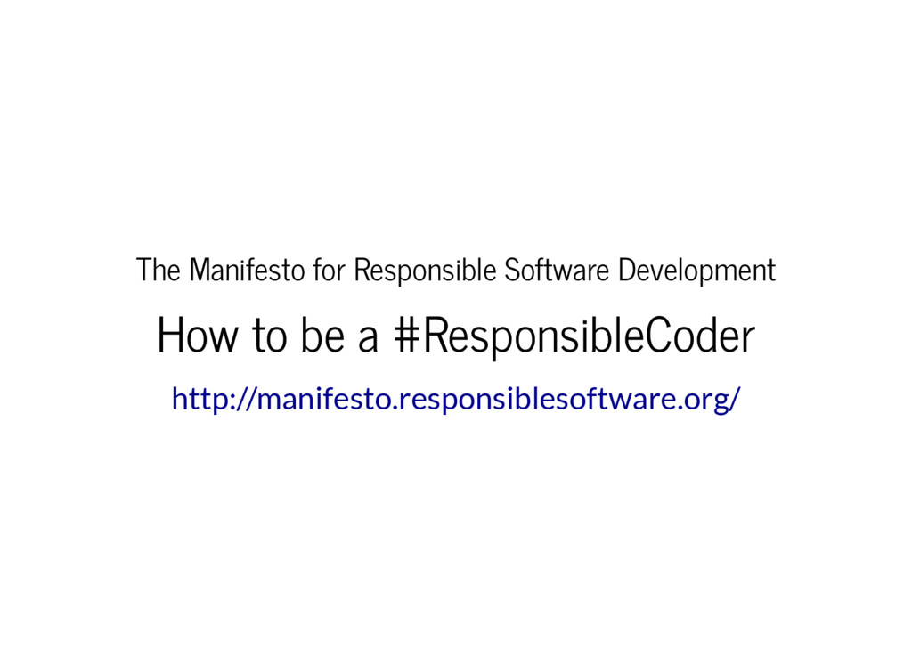 The Manifesto for Responsible Software Developm...