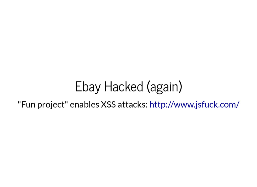 "Ebay Hacked (again) ""Fun project"" enables XSS a..."