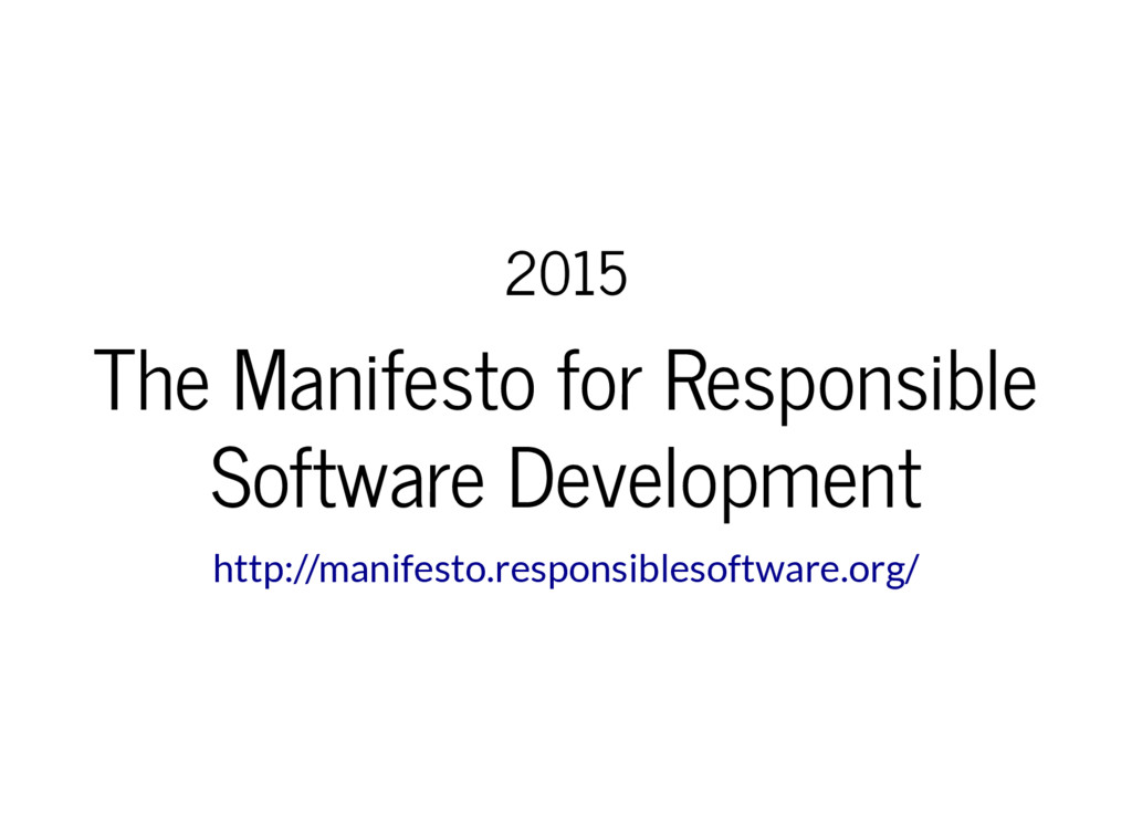 2015 The Manifesto for Responsible Software Dev...