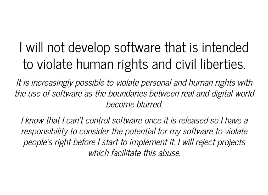 I will not develop software that is intended to...