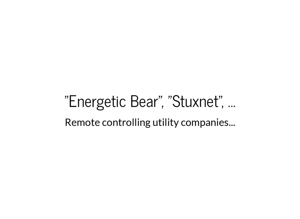 """Energetic Bear"", ""Stuxnet"", ... Remote control..."