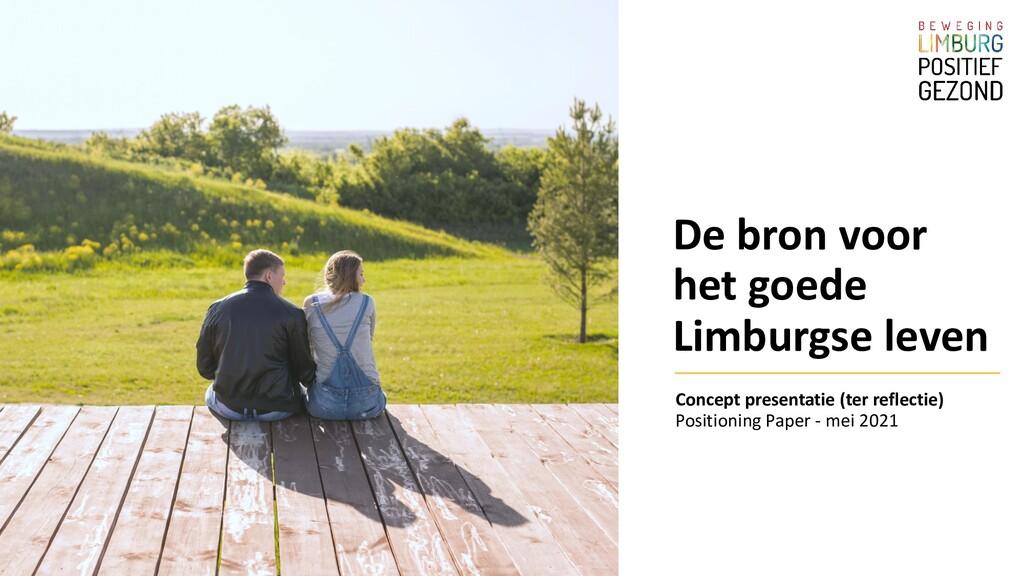 De bron voor het goede Limburgse leven Concept ...