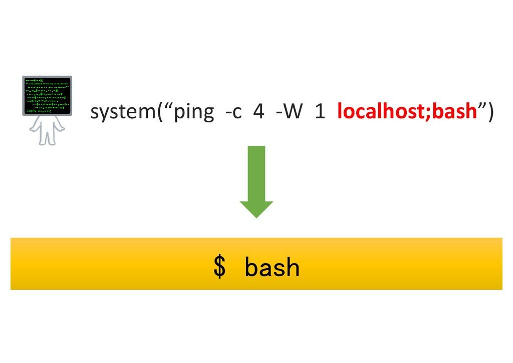 "system(""ping -c 4 -W 1 localhost;bash"") $ bash ..."