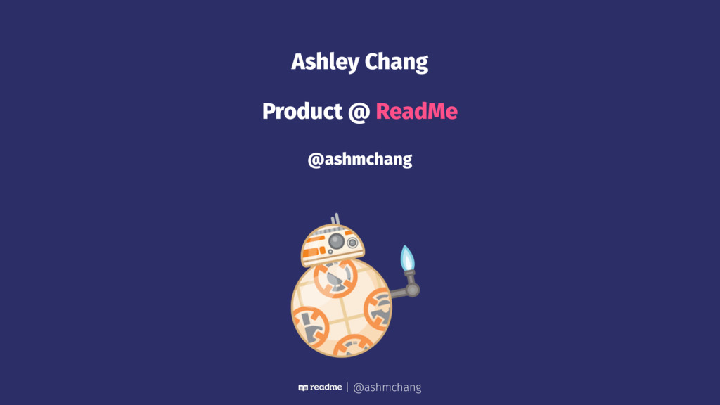 Ashley Chang Product @ ReadMe @ashmchang | @ash...