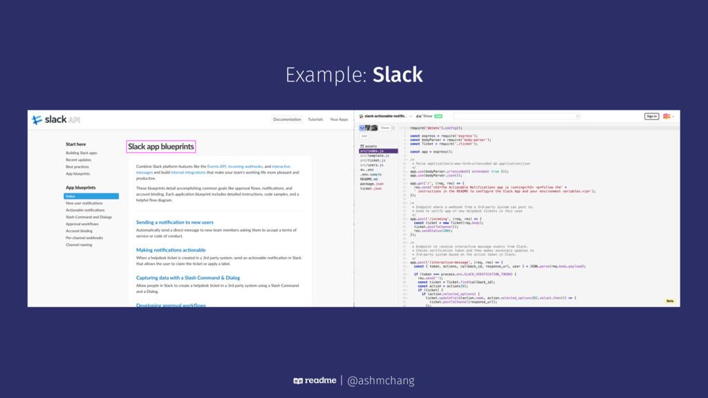 Example: Slack | @ashmchang