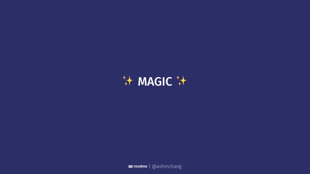 ✨ MAGIC ✨ | @ashmchang