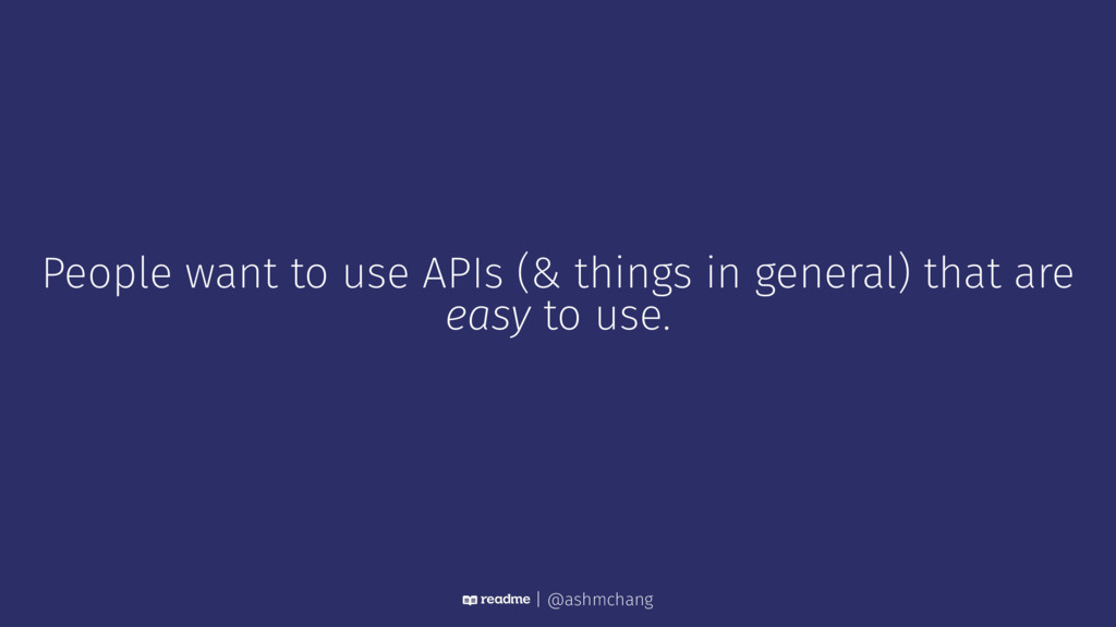 People want to use APIs (& things in general) t...