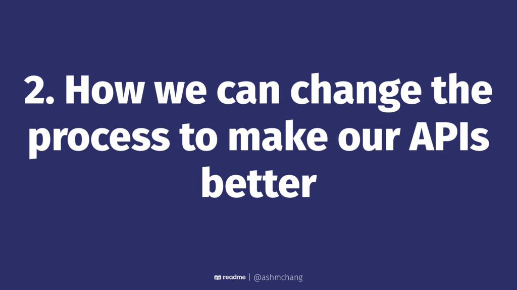 2. How we can change the process to make our AP...