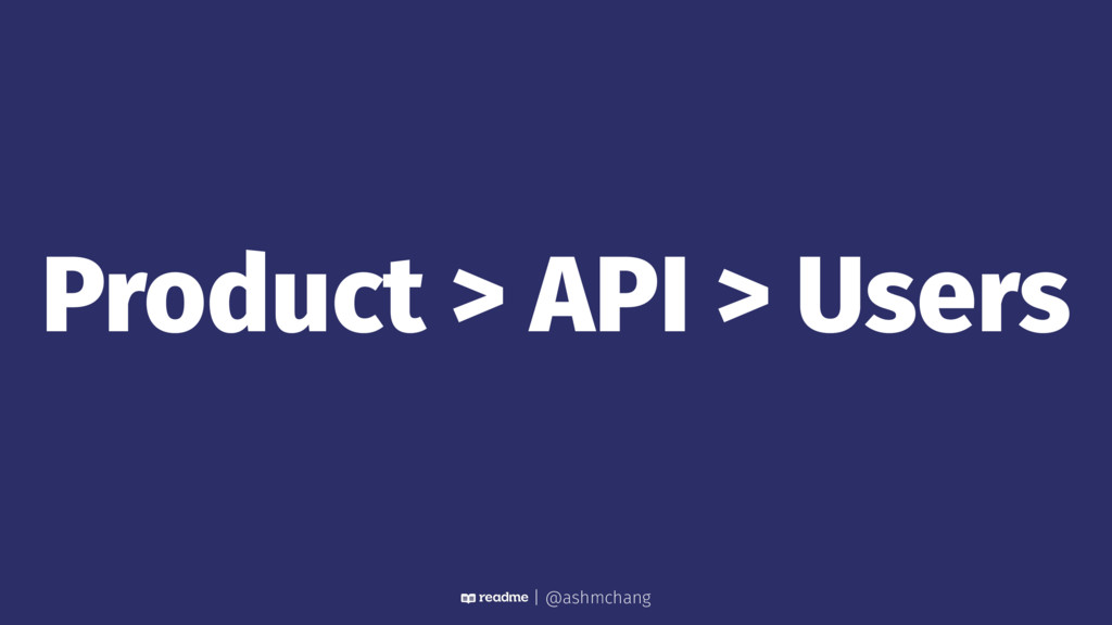 Product > API > Users | @ashmchang