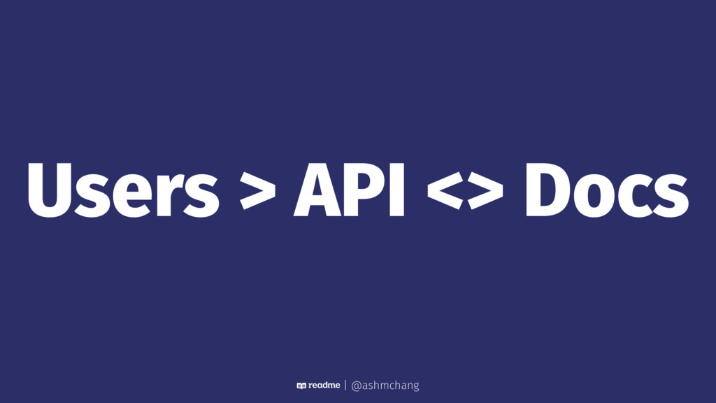 Users > API <> Docs | @ashmchang