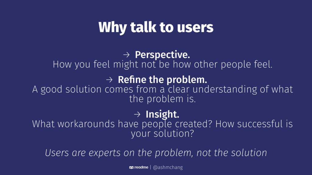 Why talk to users → Perspective. How you feel m...