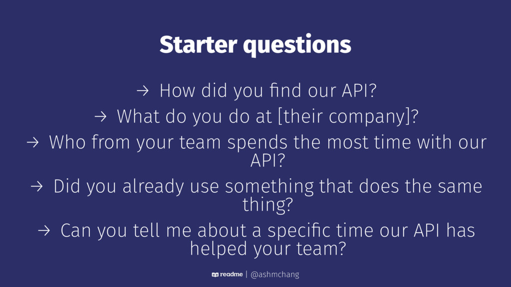 Starter questions → How did you find our API? → ...