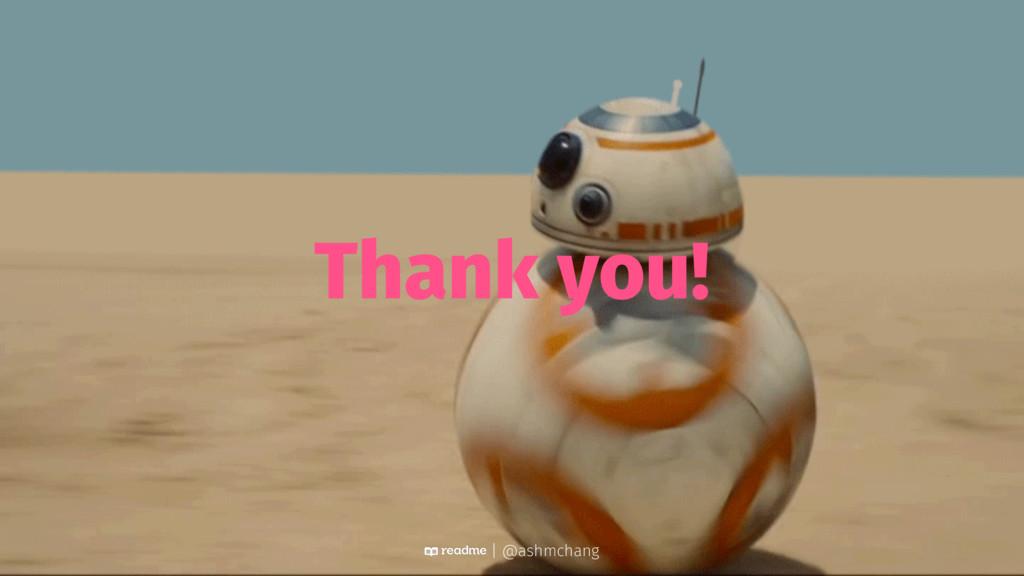 Thank you! | @ashmchang