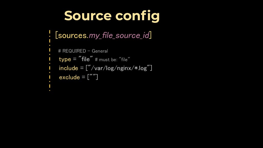 [sources.my_file_source_id]
