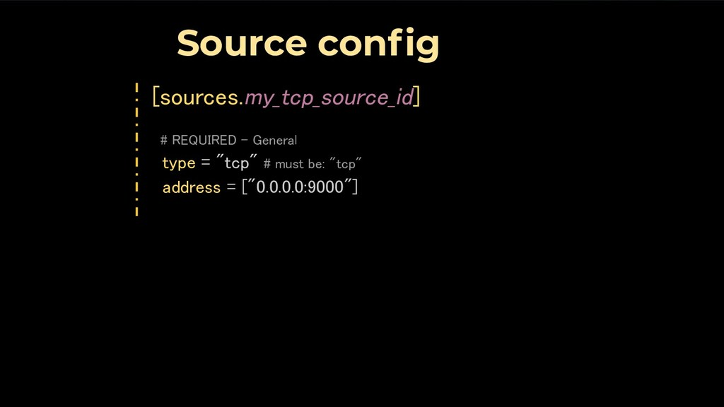 [sources.my_tcp_source_id]